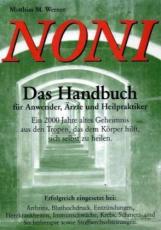 Noni, das Handbuch für Anwender, Ärzte und Heilpraktiker